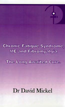 "Dr Mickel is the author of the book: ""Chronic Fatigue, Fibromyalgia - the long awaited cure"" - Global Health Telesummit 2011"